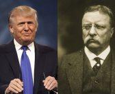 Trump is not Reagan, he's Teddy Roosevelt