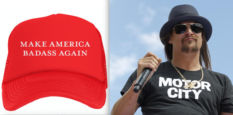 Photo of Kid Rock says Make America Badass Again